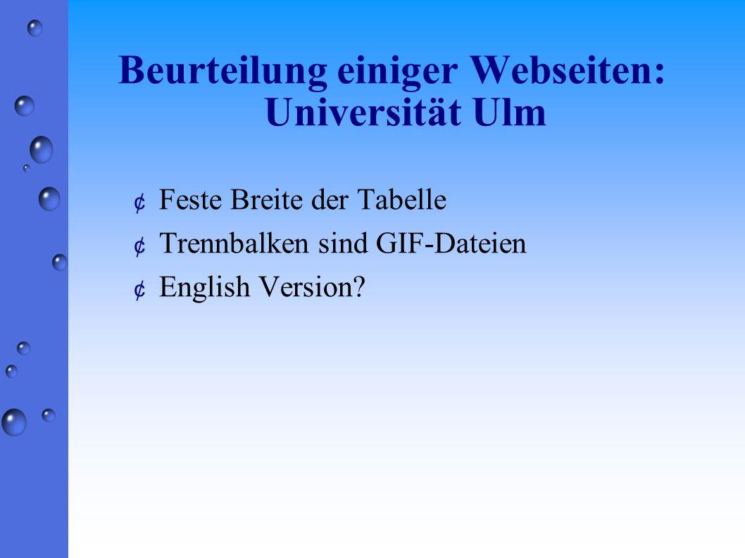 Beurteilung einiger Webseiten: Universität Ulm ¢ Feste Breite der Tabelle ¢ Trennbalken sind GIF-Dateien ¢ English Version