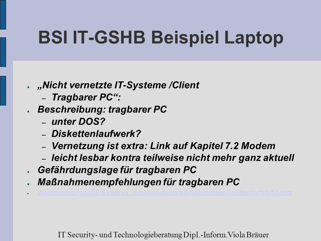 BSI IT-GSHB Beispiel Laptop Nicht vernetzte IT-Systeme /Client – Tragbarer PC: Beschreibung: tragbarer PC – unter DOS? – Diskettenlaufwerk? – Vernetzu