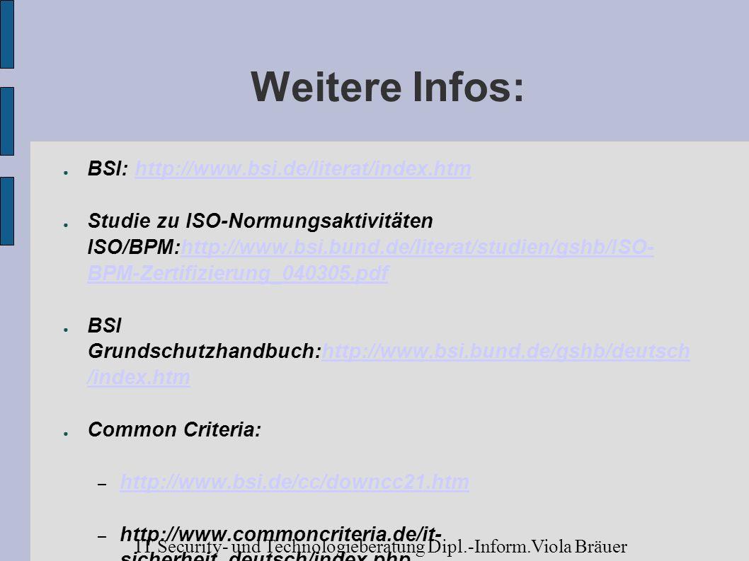 Weitere Infos: BSI: http://www.bsi.de/literat/index.htmhttp://www.bsi.de/literat/index.htm Studie zu ISO-Normungsaktivitäten ISO/BPM:http://www.bsi.bu