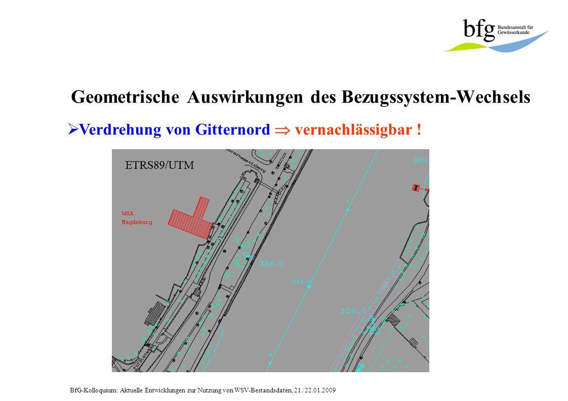 BfG-Kolloquium: Aktuelle Entwicklungen zur Nutzung von WSV-Bestandsdaten, 21./22.01.2009 Vielen Dank für Ihre Aufmerksamkeit Dr.- Ing.
