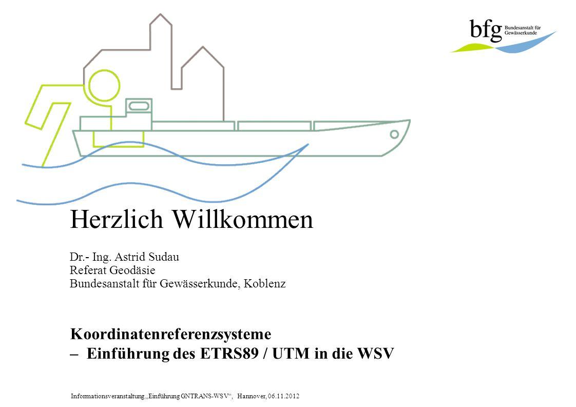 Informationsveranstaltung Einführung GNTRANS-WSV, Hannover, 06.11.2012 Vielen Dank für Ihre Aufmerksamkeit Dr.- Ing.