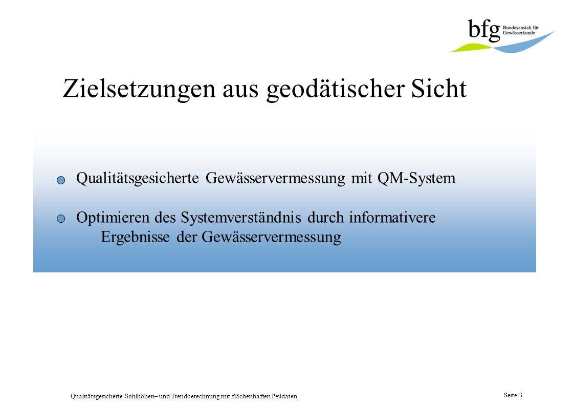 Qualitätsgesicherte Sohlhöhen– und Trendberechnung mit flächenhaften Peildaten Seite 2 1. Zielsetzungen 2. Vermessungsgeräte und -verfahren 3. Beispie