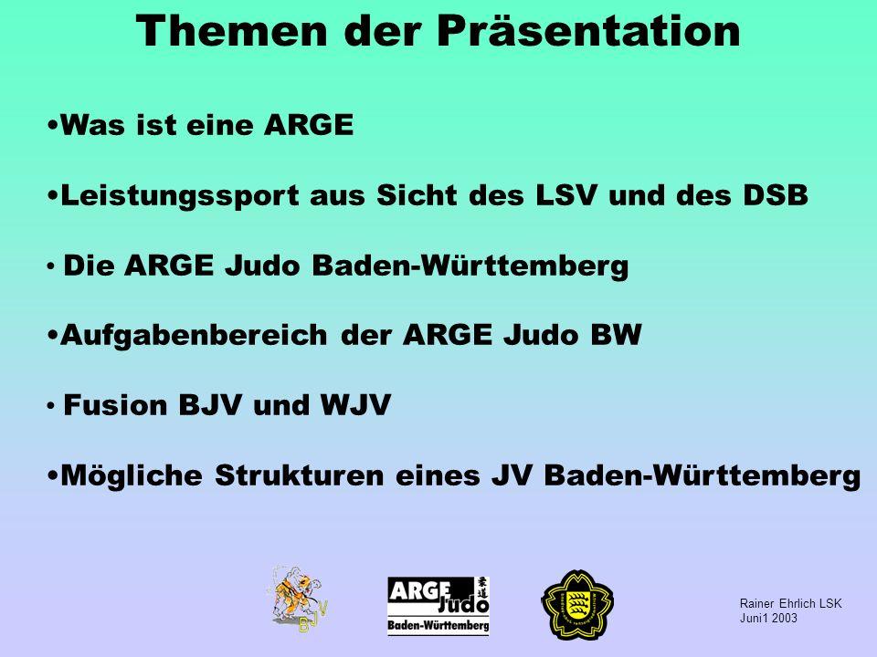 Rainer Ehrlich LSK Juni1 2003 Arbeitsgemeinschaften im Sport in Baden-Württemberg (ARGE) Gründe für die Bildung einer ARGE Geplante Fusion von regionalen Sportfachverbänden und/oder Zusammenarbeit im Bereich Leistungssport