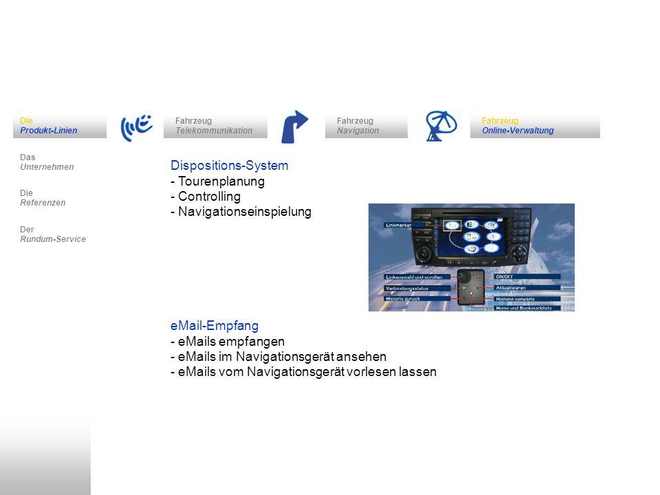 Fahrzeug Navigation Das Unternehmen Fahrzeug Telekommunikation Die Referenzen Der Rundum-Service Die Produkt-Linien Fahrzeug Online-Verwaltung Disposi