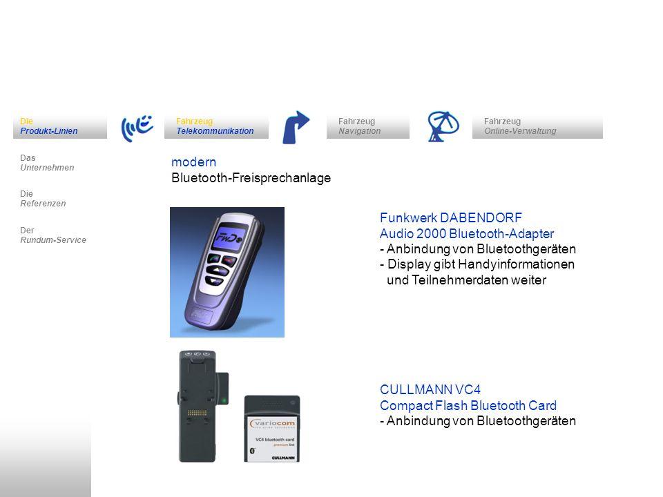 Fahrzeug Navigation Das Unternehmen Fahrzeug Telekommunikation Die Referenzen Der Rundum-Service Die Produkt-Linien Fahrzeug Online-Verwaltung modern Bluetooth-Freisprechanlage PARROT CK 3100 - synchronisierbar mit dem Telefonbuch des Handys Funkwerk DABENDORF Audio blue - Display und Bedienteil in einem - vielseitig zu befestigen (ohne zu bohren) PARROT Rythm & blue - CD/MP3 Radio - Fernbedienung