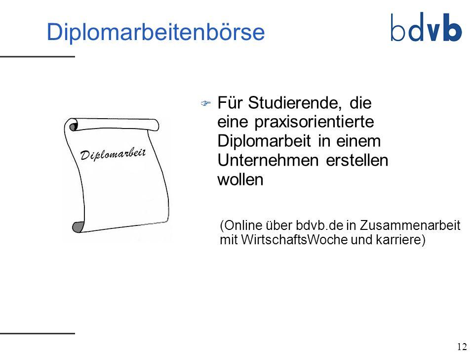 12 F Für Studierende, die eine praxisorientierte Diplomarbeit in einem Unternehmen erstellen wollen (Online über bdvb.de in Zusammenarbeit mit Wirtsch