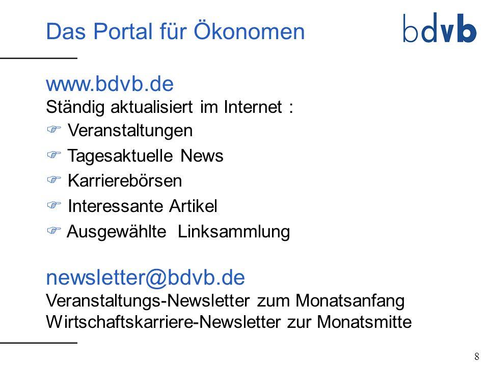 www.bdvb.de Ständig aktualisiert im Internet : F Veranstaltungen F Tagesaktuelle News F Karrierebörsen F Interessante Artikel F Ausgewählte Linksammlu