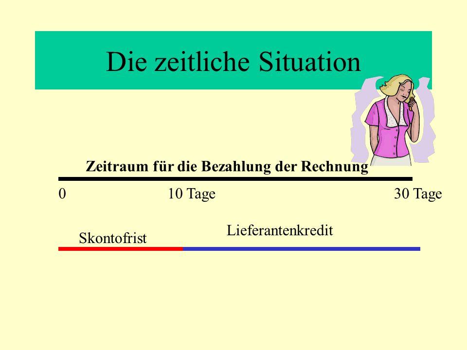 Die zeitliche Situation 030 Tage10 Tage Skontofrist Lieferantenkredit Zeitraum für die Bezahlung der Rechnung