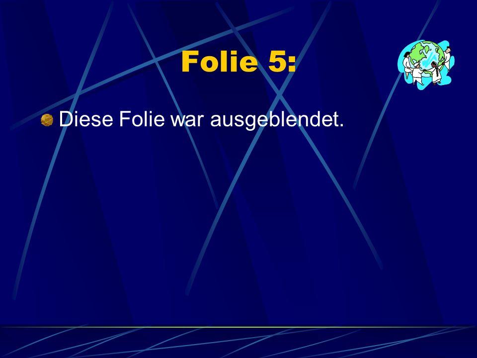 Folie 5: Diese Folie war ausgeblendet.