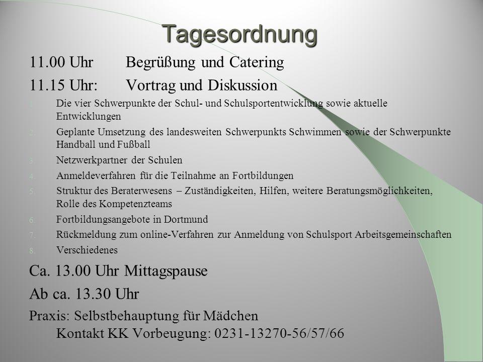 Tagesordnung 11.00 Uhr Begrüßung und Catering 11.15 Uhr: Vortrag und Diskussion 1. Die vier Schwerpunkte der Schul- und Schulsportentwicklung sowie ak