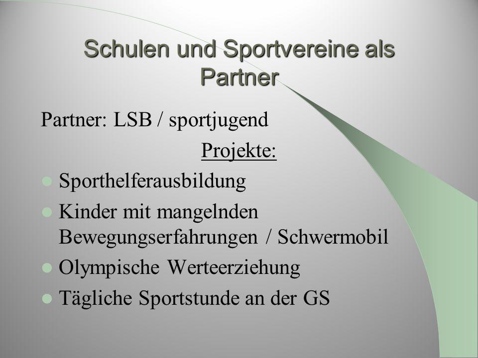 Schulen und Sportvereine als Partner Partner: LSB / sportjugend Projekte: Sporthelferausbildung Kinder mit mangelnden Bewegungserfahrungen / Schwermob