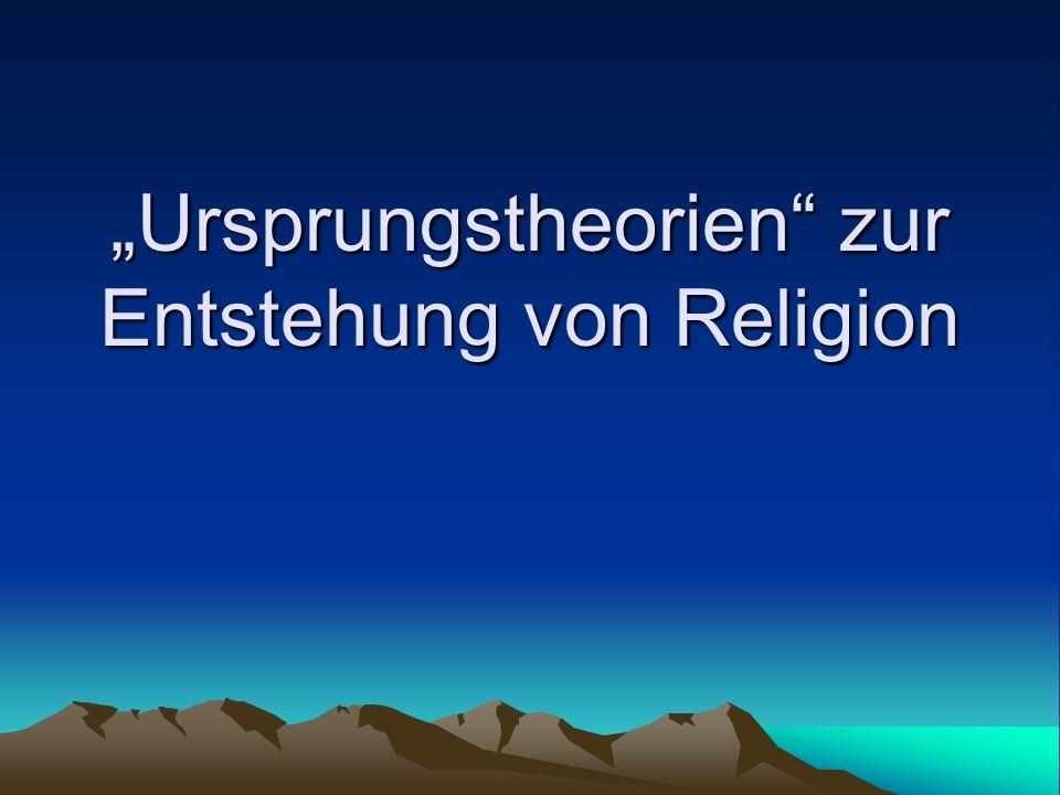Ursprungstheorien zur Entstehung von Religion
