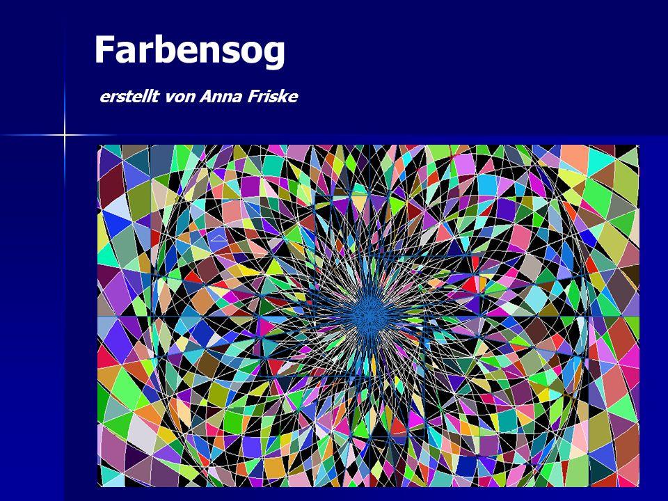 Farbensog erstellt von Anna Friske