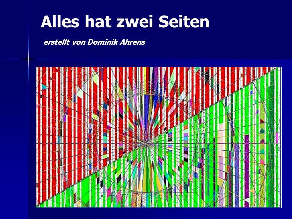 Alles hat zwei Seiten erstellt von Dominik Ahrens