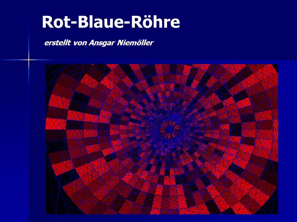 Rot-Blaue-Röhre erstellt von Ansgar Niemöller