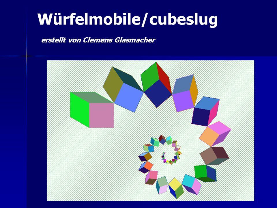 Würfelmobile/cubeslug erstellt von Clemens Glasmacher