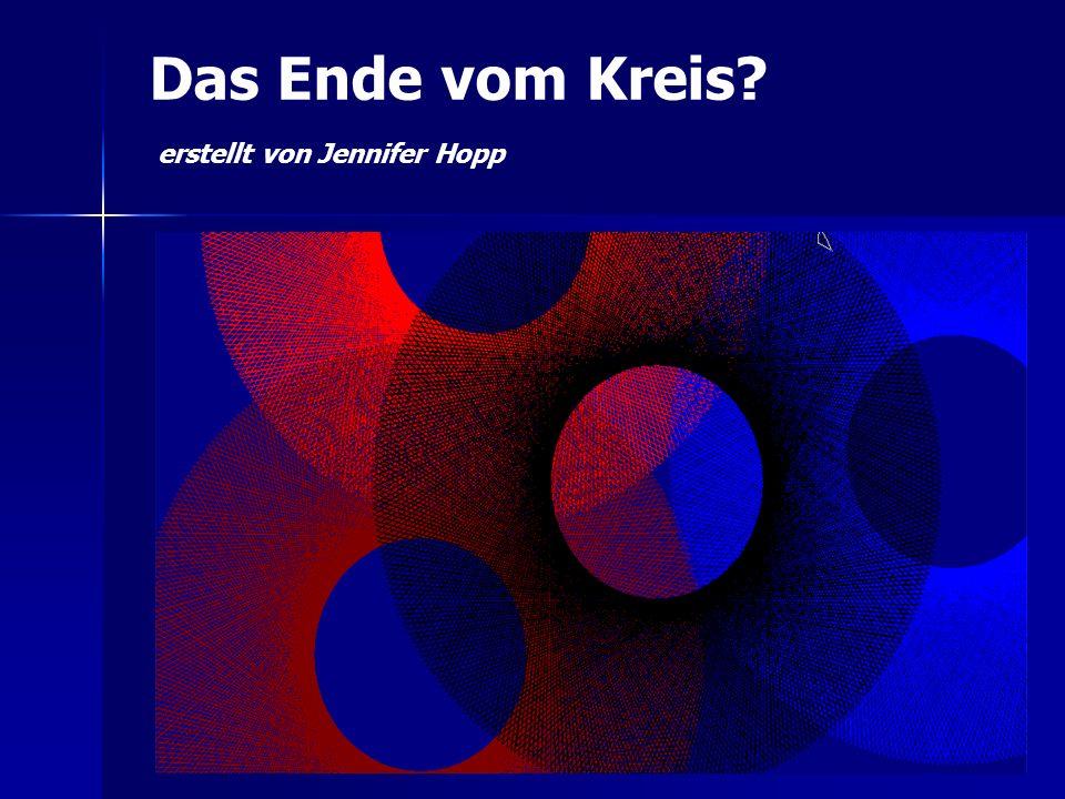 Das Ende vom Kreis erstellt von Jennifer Hopp