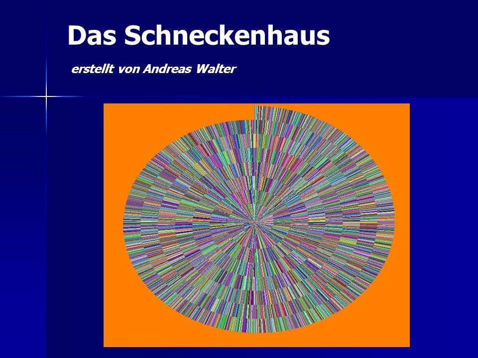Das Schneckenhaus erstellt von Andreas Walter