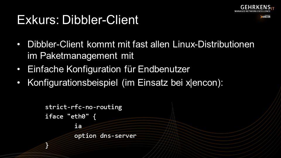 Exkurs: Dibbler-Client Dibbler-Client kommt mit fast allen Linux-Distributionen im Paketmanagement mit Einfache Konfiguration für Endbenutzer Konfigur