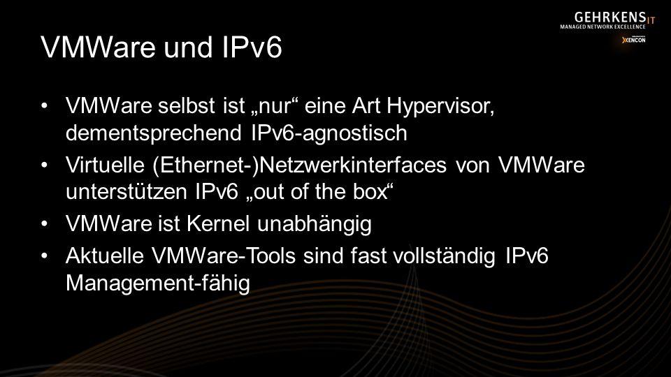 VMWare und IPv6 VMWare selbst ist nur eine Art Hypervisor, dementsprechend IPv6-agnostisch Virtuelle (Ethernet-)Netzwerkinterfaces von VMWare unterstü