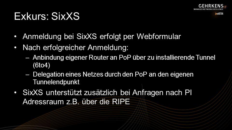 Exkurs: SixXS Anmeldung bei SixXS erfolgt per Webformular Nach erfolgreicher Anmeldung: –Anbindung eigener Router an PoP über zu installierende Tunnel