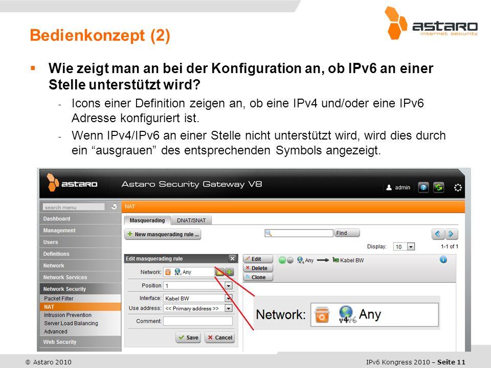 IPv6 Kongress 2010 – Seite 11 © Astaro 2010 Wie zeigt man an bei der Konfiguration an, ob IPv6 an einer Stelle unterstützt wird.