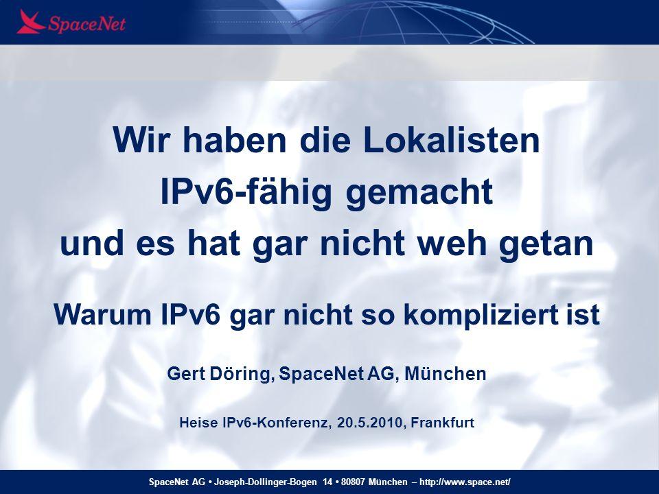 SpaceNet AG Joseph-Dollinger-Bogen 14 80807 München – http://www.space.net/ Langer Titel, kurzer Vortrag Wir haben es eingeschaltet Es hat funktioniert Keine Schmerzen Irgendwelche Fragen?
