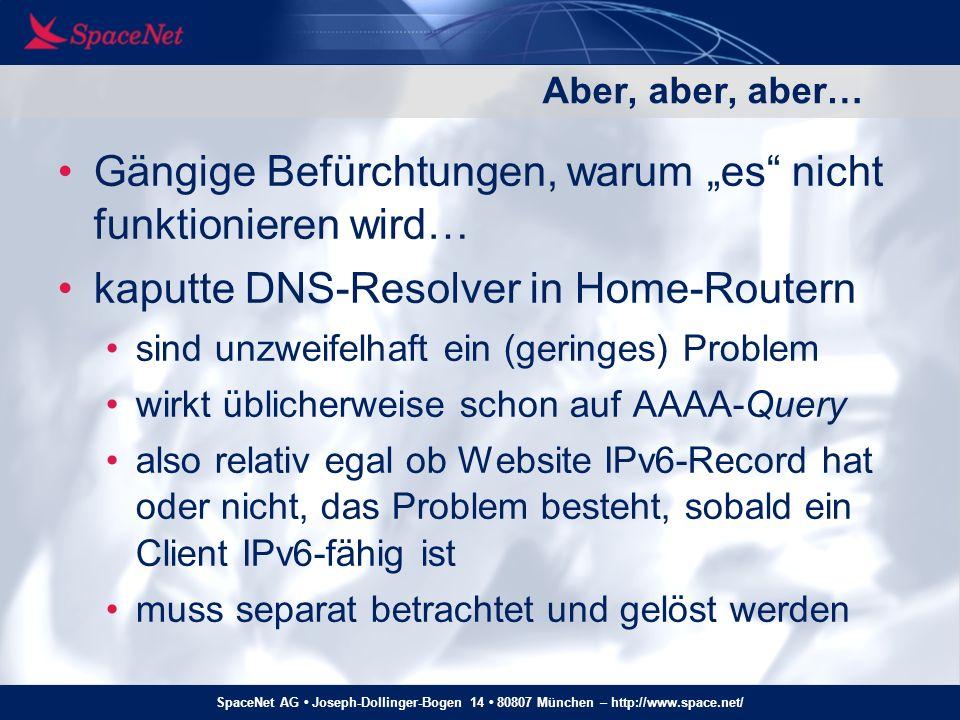 SpaceNet AG Joseph-Dollinger-Bogen 14 80807 München – http://www.space.net/ Aber, aber, aber… (2) Schlechte Performance durch getunneltes IPv6.