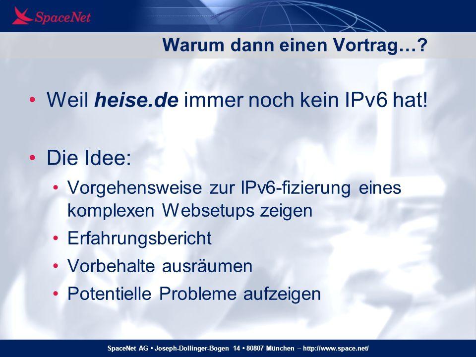 SpaceNet AG Joseph-Dollinger-Bogen 14 80807 München – http://www.space.net/ Ein Blick auf ein Hosting-Provider-Netz… IPv6 OK IPv6 problematisch