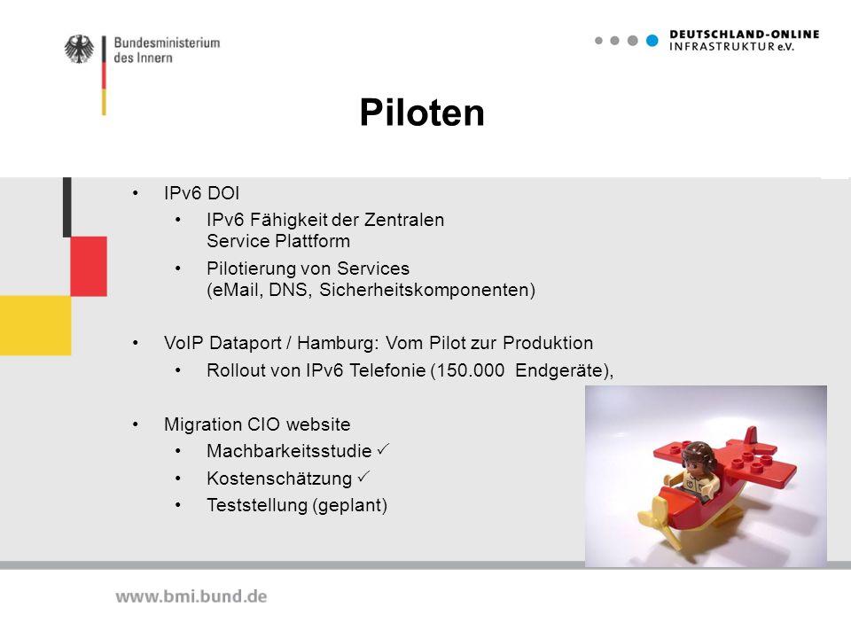 Piloten IPv6 DOI IPv6 Fähigkeit der Zentralen Service Plattform Pilotierung von Services (eMail, DNS, Sicherheitskomponenten) VoIP Dataport / Hamburg: