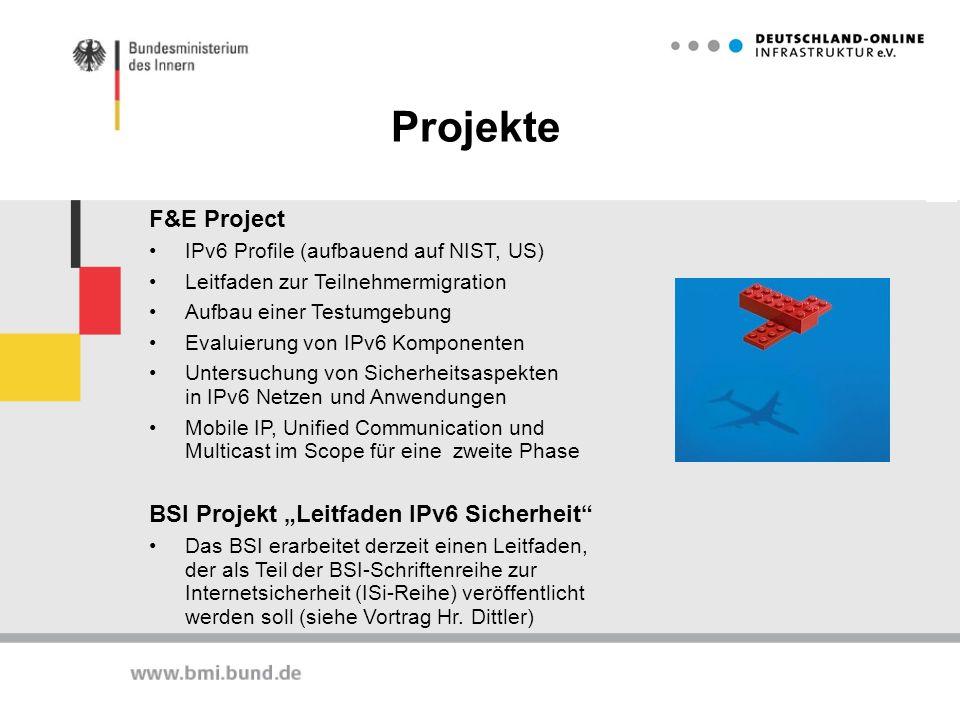 Projekte F&E Project IPv6 Profile (aufbauend auf NIST, US) Leitfaden zur Teilnehmermigration Aufbau einer Testumgebung Evaluierung von IPv6 Komponente