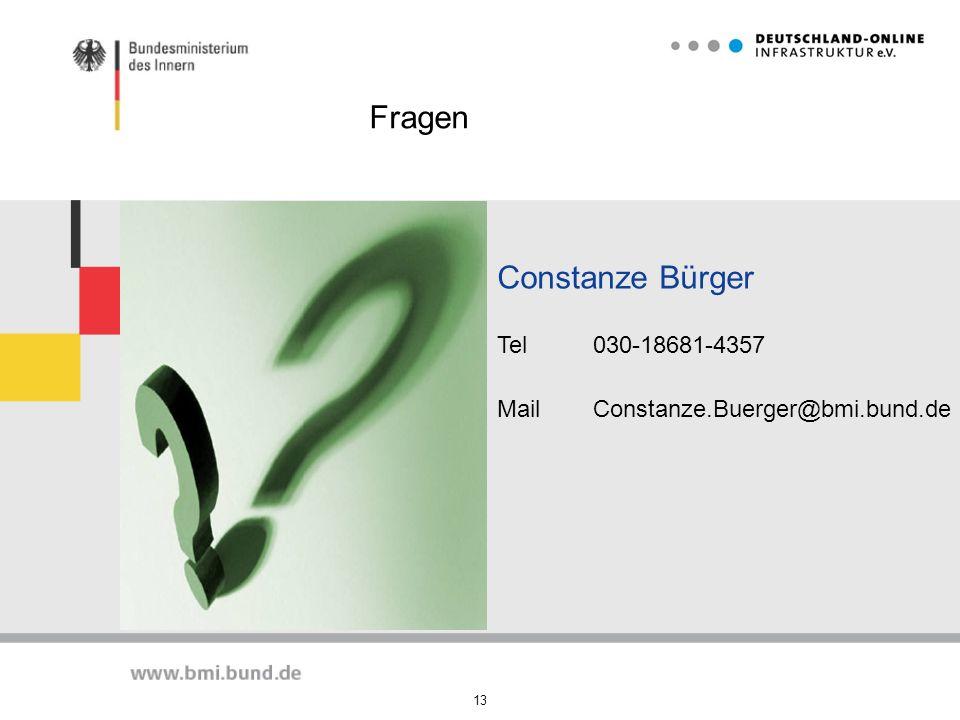 13 Constanze Bürger Tel030-18681-4357 MailConstanze.Buerger@bmi.bund.de Fragen