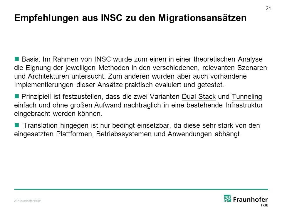 © Fraunhofer FKIE 24 Empfehlungen aus INSC zu den Migrationsansätzen Basis: Im Rahmen von INSC wurde zum einen in einer theoretischen Analyse die Eign