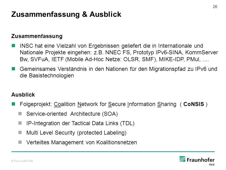 © Fraunhofer FKIE 26 Zusammenfassung & Ausblick Zusammenfassung INSC hat eine Vielzahl von Ergebnissen geliefert die in Internationale und Nationale P