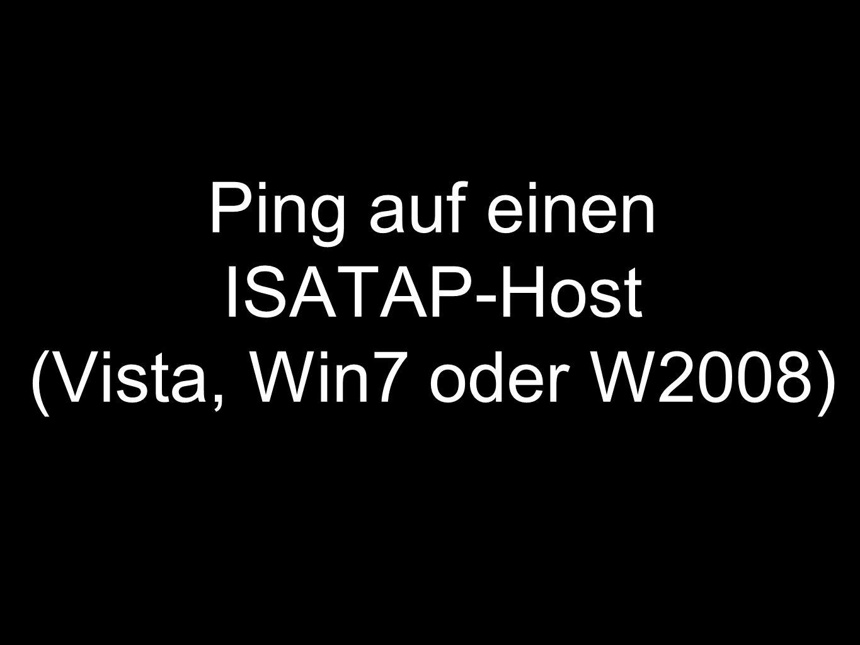 Ping auf einen ISATAP-Host (Vista, Win7 oder W2008)