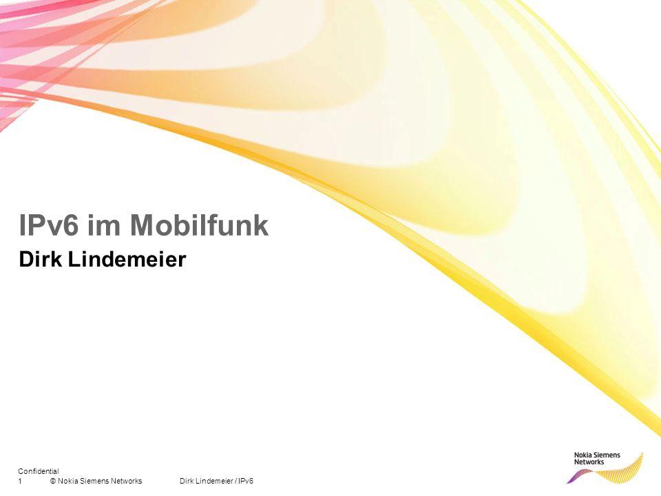 2© Nokia Siemens Networks Dirk Lindemeier / IPv6 Confidential