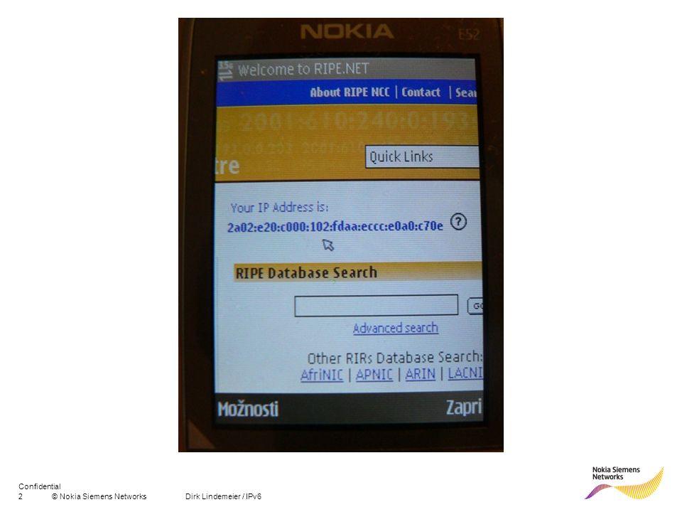 3© Nokia Siemens Networks Dirk Lindemeier / IPv6 Confidential Nokia Siemens Networks – wer sind wir.