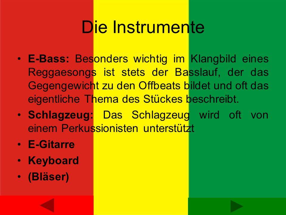 Die Instrumente E-Bass: Besonders wichtig im Klangbild eines Reggaesongs ist stets der Basslauf, der das Gegengewicht zu den Offbeats bildet und oft d