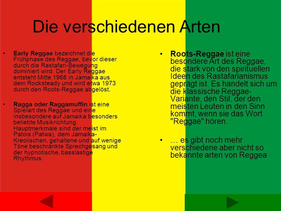 Die verschiedenen Arten Early Reggae bezeichnet die Frühphase des Reggae, bevor dieser durch die Rastafari-Bewegung dominiert wird. Der Early Reggae e