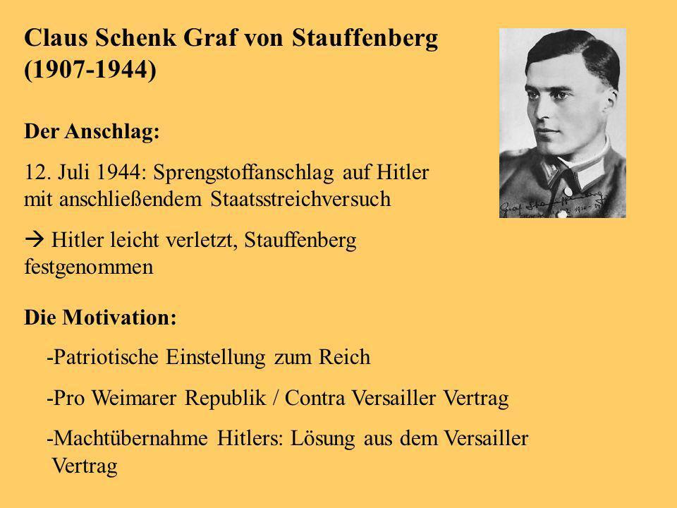 Claus Schenk Graf von Stauffenberg (1907-1944) Der Anschlag: 12.
