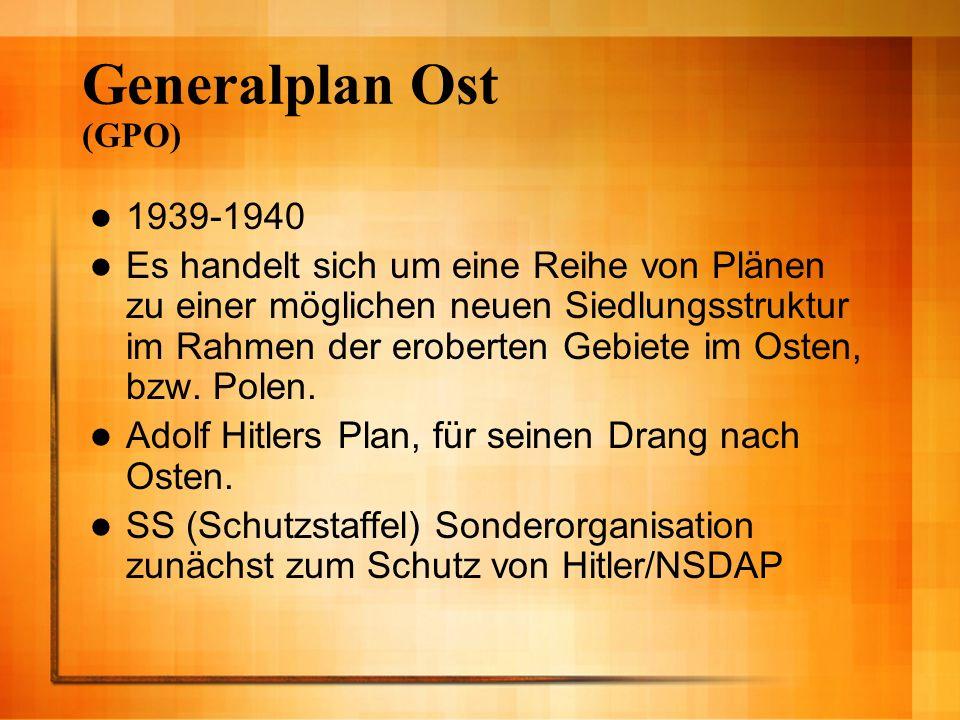 Generalplan Ost (GPO) 1939-1940 Es handelt sich um eine Reihe von Plänen zu einer möglichen neuen Siedlungsstruktur im Rahmen der eroberten Gebiete im