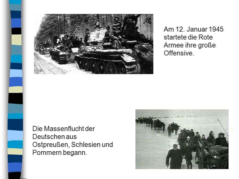 Am 12.Januar 1945 startete die Rote Armee ihre große Offensive..