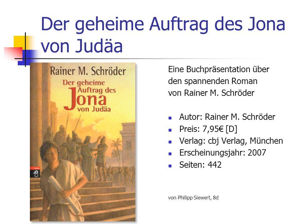 Der geheime Auftrag des Jona von Judäa Eine Buchpräsentation über den spannenden Roman von Rainer M.