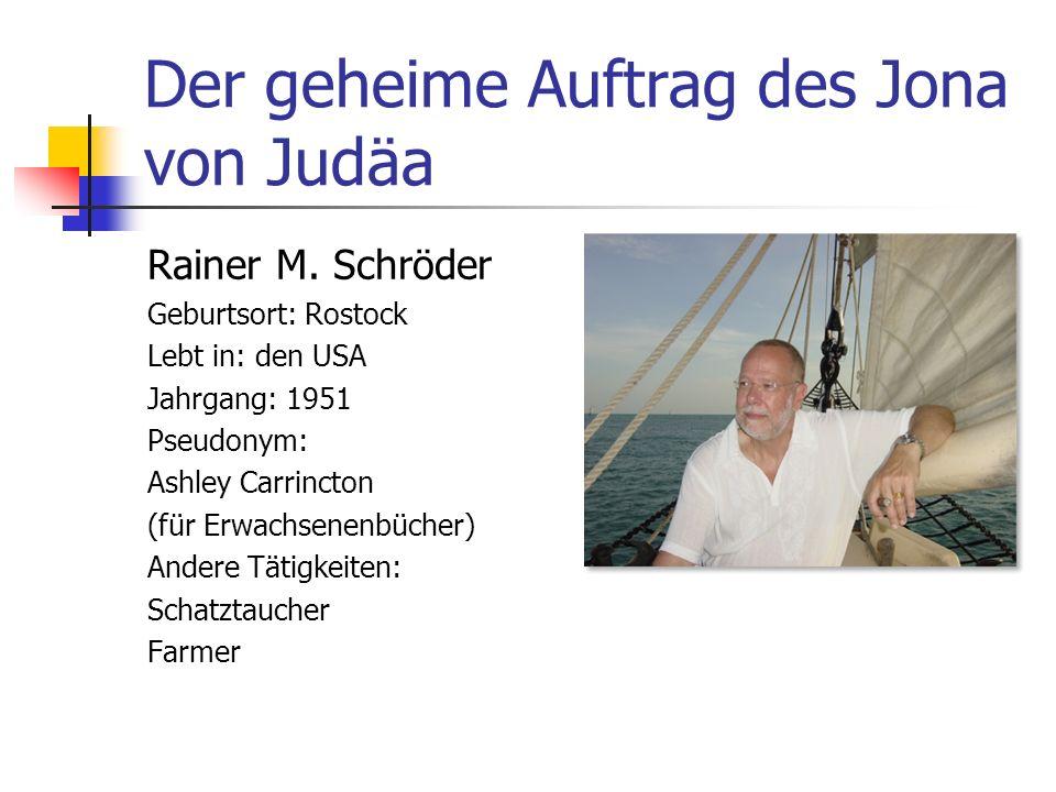 Der geheime Auftrag des Jona von Judäa Rainer M.