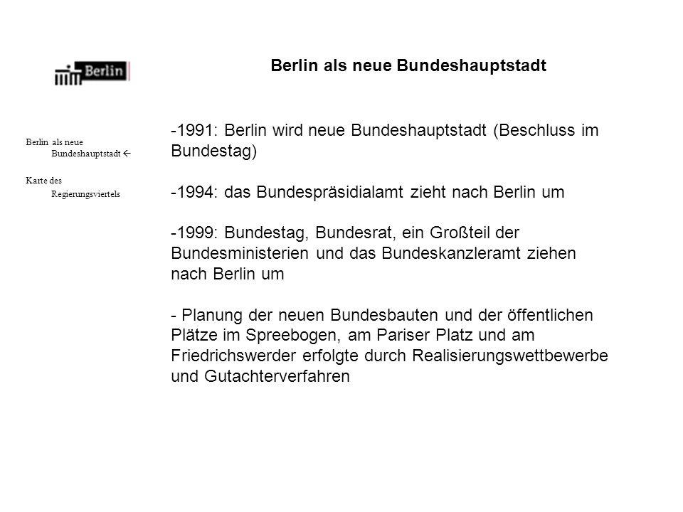 Berlin als neue Bundeshauptstadt Karte des Regierungsviertels Berlin als neue Bundeshauptstadt -1991: Berlin wird neue Bundeshauptstadt (Beschluss im