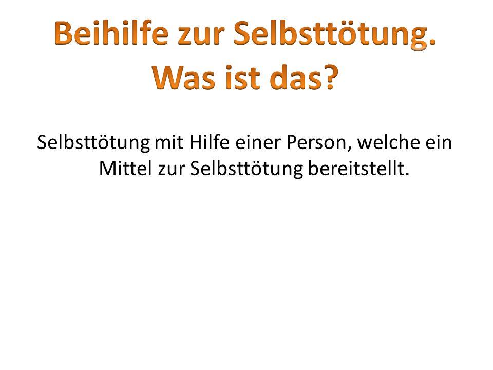 Sterbehilfe verboten: I.In Deutschland (§ 216)§ 216 II.In Österreich (§ 75 - § 77 - § 78)(§ 75 - § 77 - § 78 III.In der Schweiz (Art.