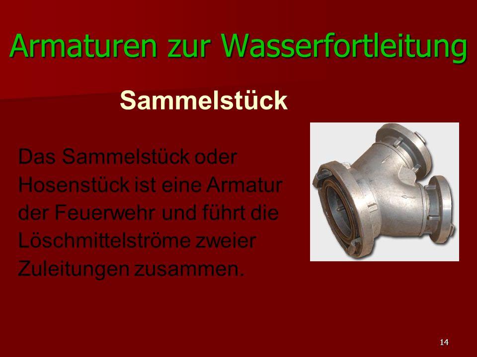 15 Armaturen zur Wasserfortleitung Stützkrümmer Der Stützkrümmer ist eine Armatur der Feuerwehr.
