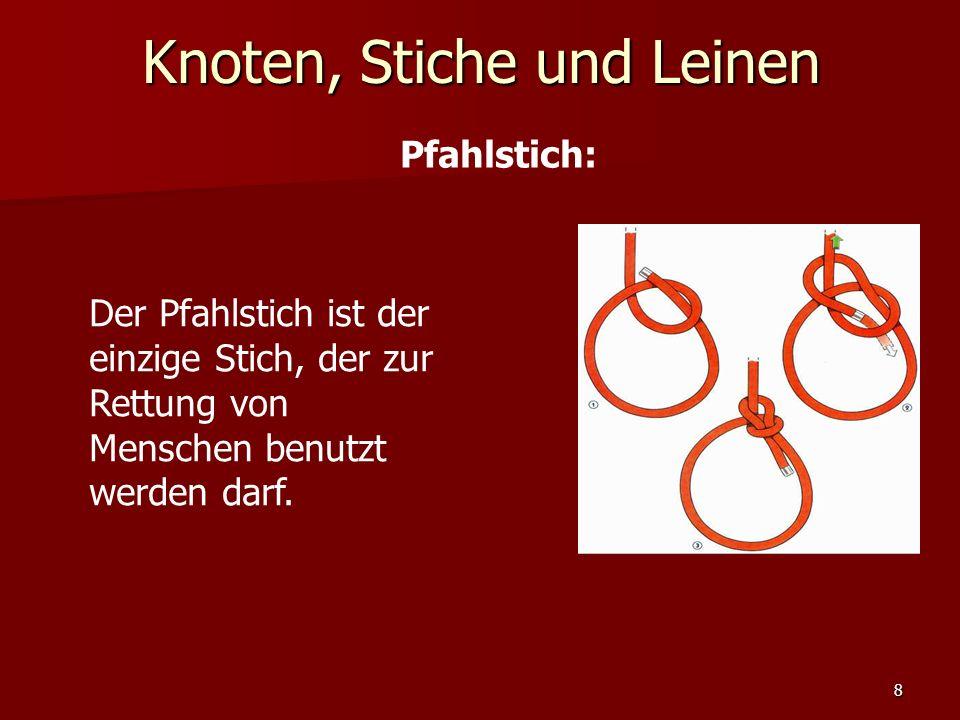 7 Schotenstich: Der Schotenstich wird verwendet, um Leinen unterschiedlicher Stärke miteinander zu verbinden.