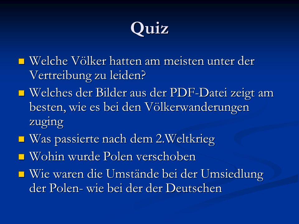 Quiz Welche Völker hatten am meisten unter der Vertreibung zu leiden.