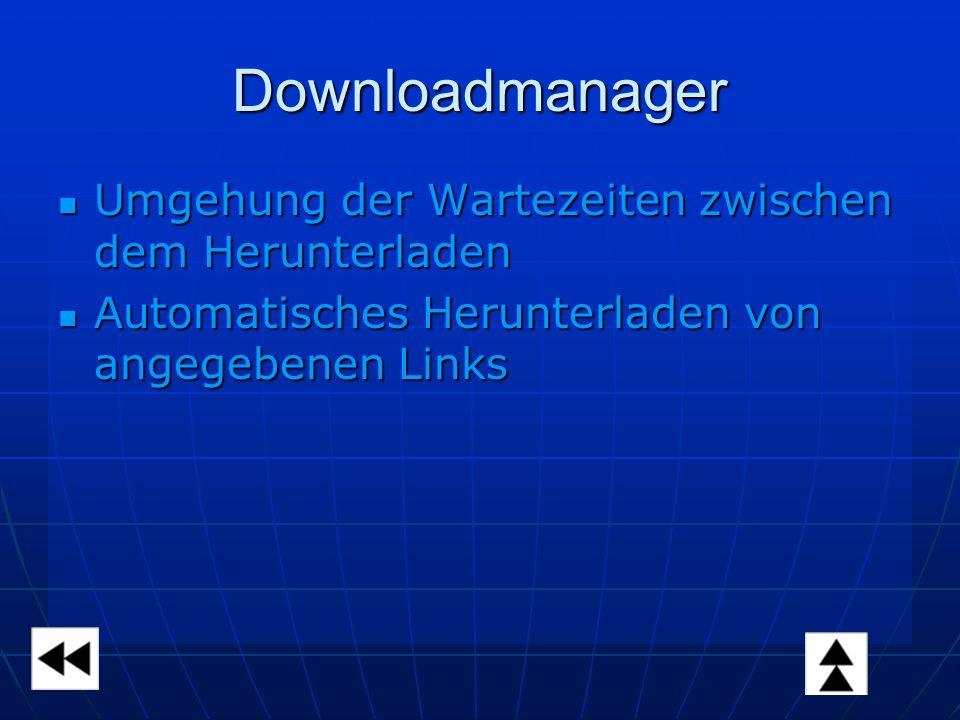 Downloadmanager Umgehung der Wartezeiten zwischen dem Herunterladen Umgehung der Wartezeiten zwischen dem Herunterladen Automatisches Herunterladen von angegebenen Links Automatisches Herunterladen von angegebenen Links